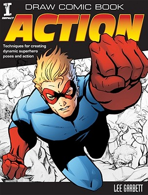 Draw Comic Book Action By Garbett, Lee